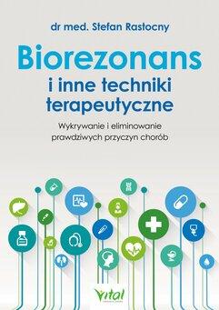 Biorezonans i inne techniki terapeutyczne.