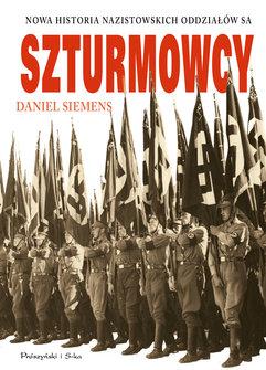 Szturmowcy. Nowa historia nazistowskich oddziałów SA