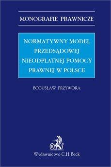 Normatywny model przedsądowej nieodpłatnej pomocy prawnej w Polsce