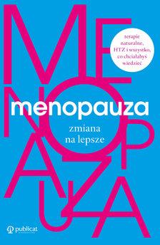 Menopauza. Zmiana na lepsze