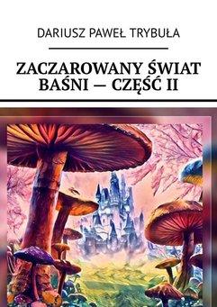 Zaczarowany świat baśni - część II