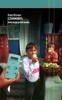 Czarnobyl. Instrukcje przetrwania