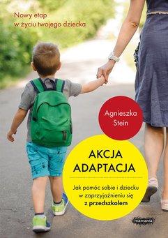 Akcja adaptacja. Jak pomóc dziecku i sobie w zaprzyjaźnieniu się z przedszkolem