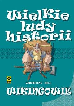 Wielkie ludy historii. Wikingowie