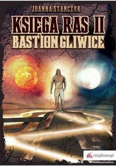 Księga ras. Tom II. Bastion Gliwice