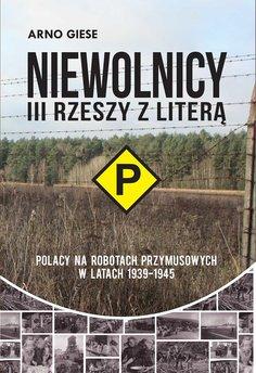 """Niewolnicy III Rzeszy z literą """"P"""""""