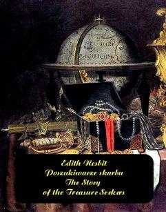 Poszukiwacze skarbu. The Story of the Treasure Seekers
