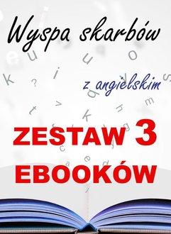 Wyspa skarbów z angielskim. Literacki kurs językowy. Zestaw 3 ebooków.