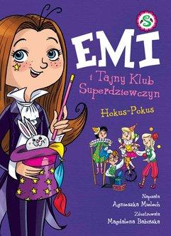 Emi i Tajny Klub Superdziewczyn. Hokus Pokus. Tom 9