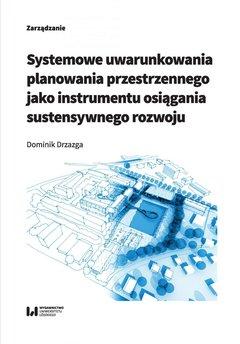 Systemowe uwarunkowania planowania przestrzennego jako instrumentu osiągania sustensywnego rozwoju