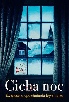 Cicha noc. Świąteczne opowiadania kryminalne