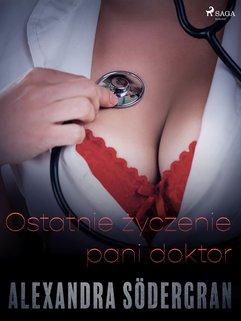 Ostatnie życzenie pani doktor - opowiadanie erotyczne