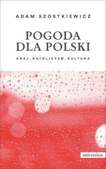 Pogoda dla Polski. Kraj, katolicyzm, kultura