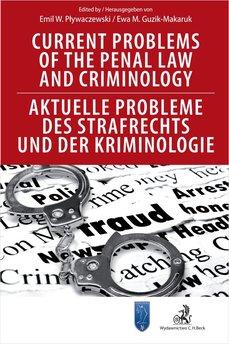 Current Problems of the Penal Law and Criminology. Aktuelle Probleme des Strafrechts und der Kriminologie