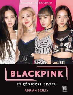 Blackpink. Księżniczki K-popu