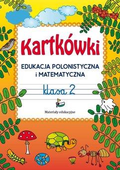 Kartkówki. Edukacja polonistyczna i matematyczna. Klasa 2