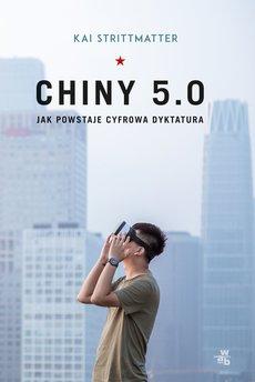 Chiny 5.0. Jak powstaje cyfrowa dyktatura