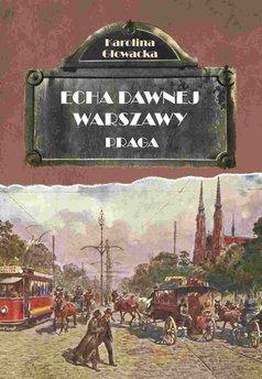 Echa Dawnej Warszawy. Praga