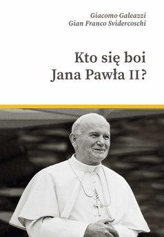 Kto się boi Jana Pawła II?