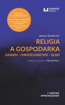 Religia a gospodarka. Judaizm – Chrześcijaństwo – Islam