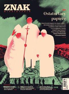 Miesięcznik Znak nr 780: Ostatni tacy papieże