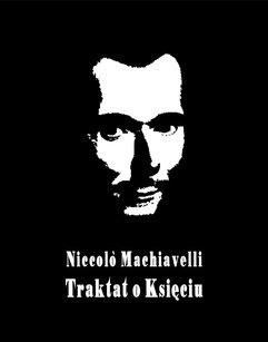 Il principe – Książę, czyli Mikołaja Machiawella Traktat o Księciu