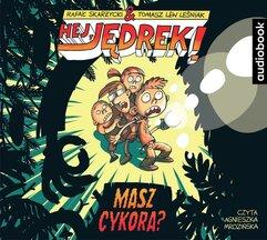 Hej, Jędrek! T.4 Masz cykora? audiobook