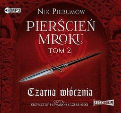 Pierścień Mroku T.2 Czarna włócznia audiobook