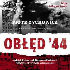 Obłęd '44. Czyli jak Polacy zrobili...Audiobook