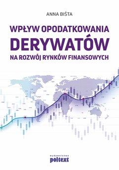 Wpływ opodatkowania derywatów na rozwój rynków finansowych