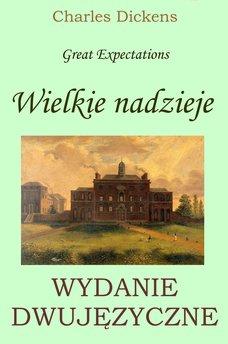 Wielkie nadzieje. Wydanie dwujęzyczne polsko-angielskie
