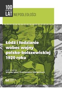 Łódź i łodzianie wobec wojny polsko-bolszewickiej 1920 roku