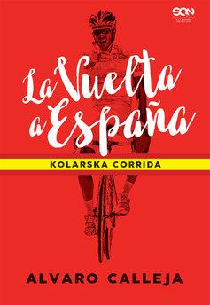 La Vuelta a España. Kolarska corrida