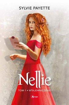 Nellie. Tom 1. Wtajemniczenie