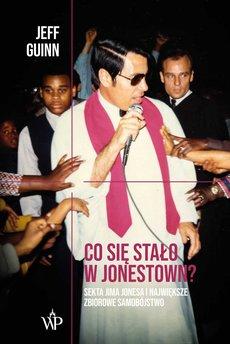 Co się stało w Jonestown? Sekta Jima Jonesa i największe zbiorowe samobójstwo