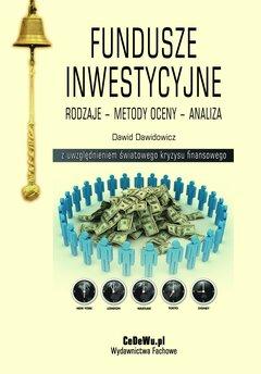 Fundusze inwestycyjne. Rodzaje – metody oceny – analiza. Wydanie II zmienione