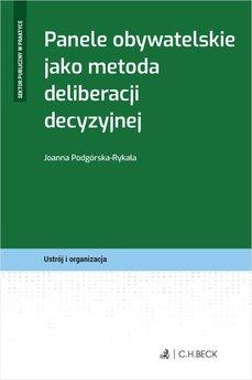 Panele obywatelskie jako metoda deliberacji decyzyjnej