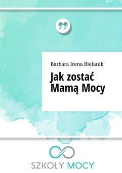 Jak zostać Mamą Mocy