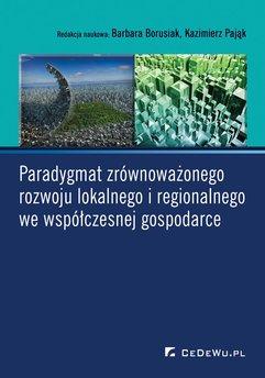 Paradygmat zrównoważonego rozwoju lokalnego i regionalnego we współczesnej gospodarce