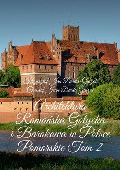 Architektura Romańska, Gotycka i Barokowa w Polsce. Tom 2