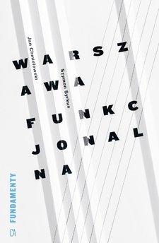 Warszawa funkcjonalna. Przyczynek do urbanizacji regionu warszawskiego