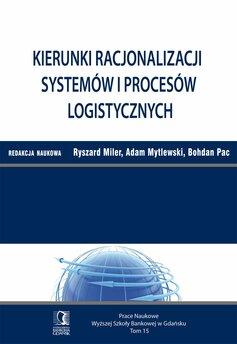 Kierunki racjonalizacji systemów i procesów logistycznych. Tom 15