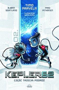 Kepler62. Część Trzecia: Podróż