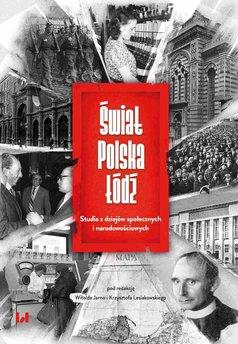 Świat – Polska – Łódź. Studia z dziejów społecznych i narodowościowych