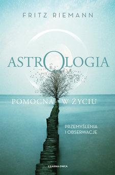 Astrologia pomocna w życiu. Przemyślenia i obserwacje
