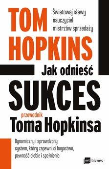 Jak odnieść sukces - przewodnik Toma Hopkinsa