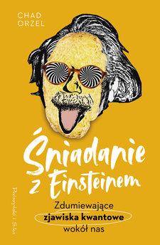 Śniadanie z Einsteinem. Zdumiewające zjawiska kwantowe wokół nas