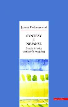Syntezy i niuanse. Studia i szkice z filozofii rosyjskiej