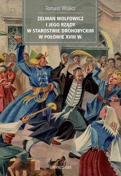 Zelman Wolfowicz i jego rządy w starostwie drohobyckim w połowie XVIII w.