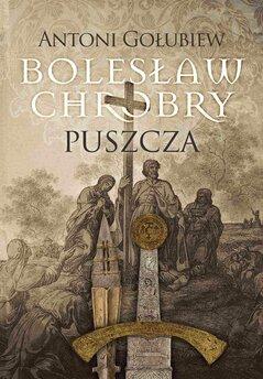 Bolesław Chrobry. Puszcza